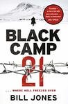 Black Camp 21: Where Hell Freezes Over