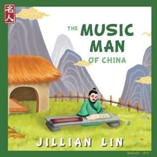 The Music Man Of China: The Story Of Zhu Zaiyu - in English and Chinese (Heroes Of China) (Volume 3)