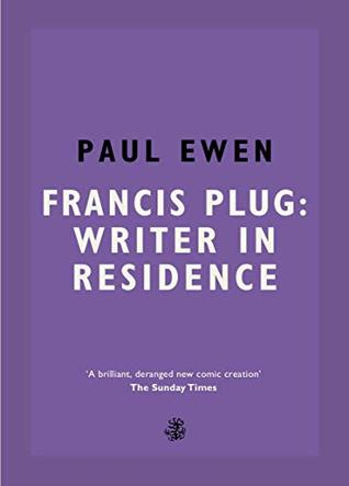 "Cover of ""Francis Plug: Writer in Residence"""