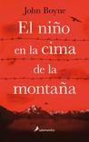 El niño en la cima de la montaña by John Boyne