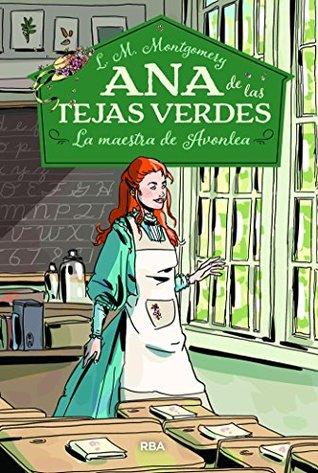 La maestra de Avonlea. Ana de las tejas verdes 3