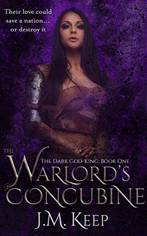 The Warlord's Concubine: A Fantasy Romance (The Dark God-King Series Book 1)
