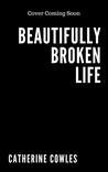 Beautifully Broken Life (Sutter Lake, #2)