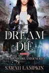 To Dream Is To Die by Sarah Lampkin