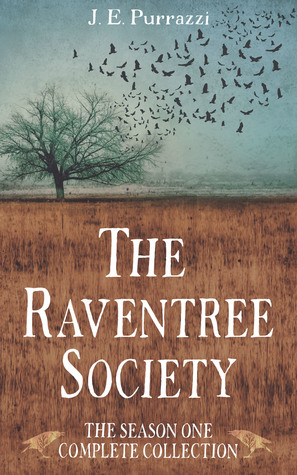 The Raventree Society: Season One, the Complete Collection