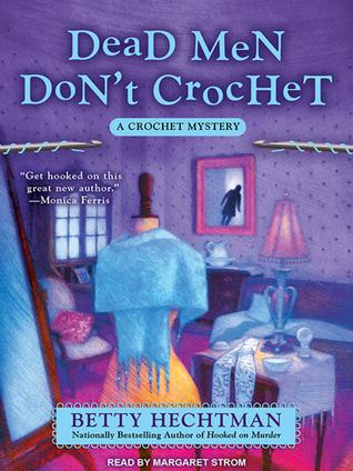 Dead Men Don't Crochet (Crochet Mystery, #2) (Audiobook)