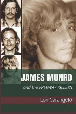 James Munro: And the Freeway Killers