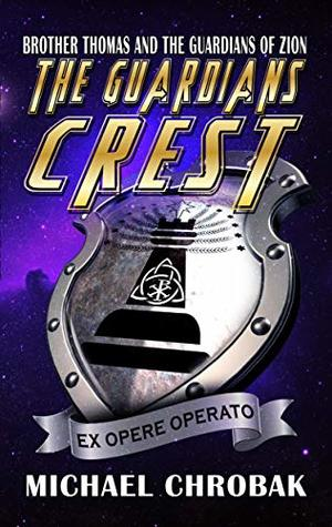 The Guardians Crest (Brother Thomas and the Guardians of Zion Book 3)