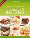 Year Round Recipes for Crockpots and Slow Cookers