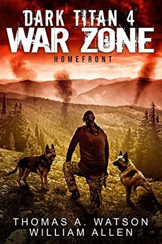 Dark Titan: War Zone: Homefront by Thomas A  Watson
