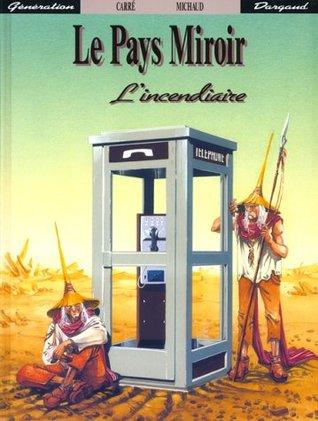 L'Incendiaire (La Pays Miroir #1)