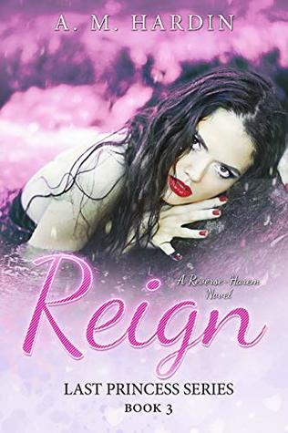 Reign by A.M. Hardin