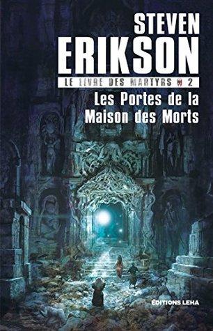 Les Portes de la Maison des Morts (Le Livre des Martyrs #2)
