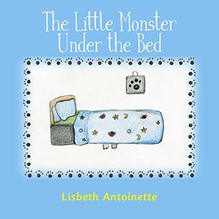 The Little Monster Under the Bed (Bedtime Stories, Picture Books for Children, Bedtime Storybook, Bedtime Stories for Kids Ages 2-6)