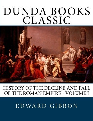 History of the Decline and Fall of the Roman Empire - Volume I
