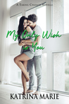 My Only Wish is You (Taking chances #5)