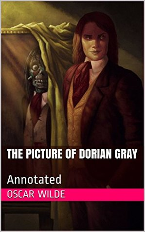 The Picture of Dorian Gray: Annotated