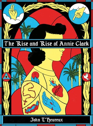 The Rise and Rise of Annie Clark by John L'Heureux