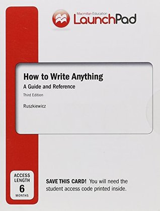 Launchpad for How to Write Anything (Six Month Access): A Guide and Reference with Readings