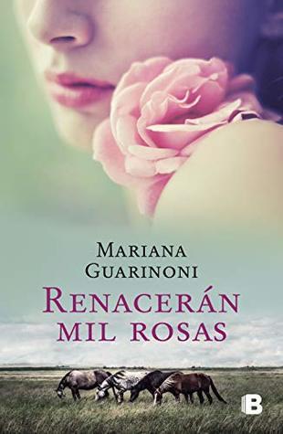 Renacern Mil Rosas By Mariana Guarinoni
