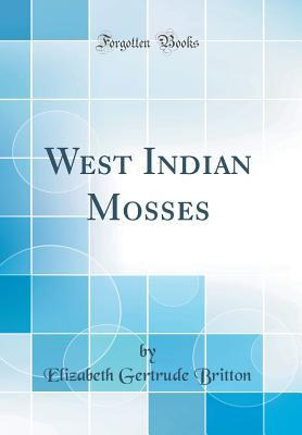 Ebook Pour Telecharger West Indian Mosses Classic Reprint