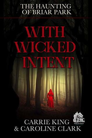 With Wicked Intent: Haunted House (The Haunting of Briar Park Book 2)