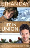 Life In Union (Summit City, #3)