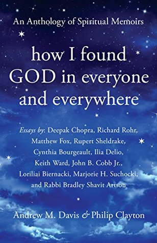 How I Found God in Everyone and Everywhere by Andrew M. Davis