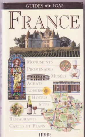 France - Monuments, Promenades, Musees, Achats, Loisirs, Hotels, Sites, Restaurants, Cartes Et Plains - Written Entirely In French - First Edition Thus Issed