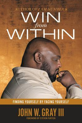 Win from Within by John W. Gray III