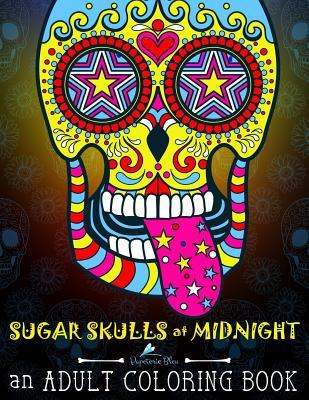 Sugar Skulls at Midnight Adult Coloring Book: Dramatic Black Background for Neon & Fluorescent Coloring: Dia de Los Muertos & Day of the Dead Sugar Skull Designs & Patterns & Animals & Flowers for Stress Relief & Relaxation & Meditation & Zen & Colorin...