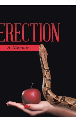 Erection: A Memoir