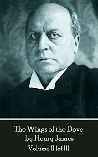 The Wings of the Dove by Henry James - Volume II