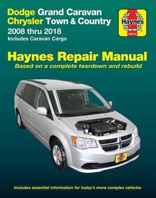 Dodge Grand Caravan & Chrysler Town & Country Haynes Repair Manual: 2008 thru 2018 Includes Caravan Cargo