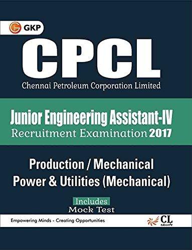 CPCL Chennai Petroleum Corporation Limited Production/ Mechanical Power & Utilities Mechanical (Junior Engineering Assistant-IV) 2017