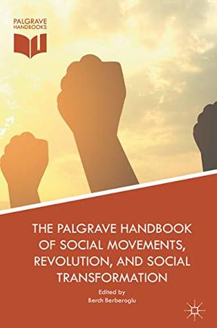 The Palgrave Handbook of Social Movements, Revolution, and Social Transformation