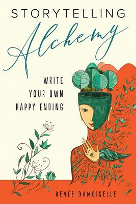 Storytelling Alchemy by Renee Damoiselle