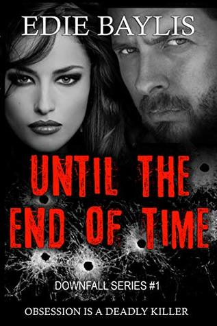 Until the End of Time (Downfall #1)