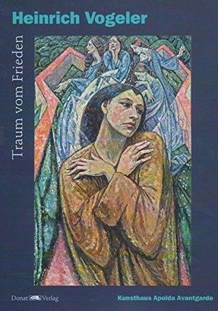 Heinrich Vogeler: Traum vom Frieden