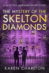 The Mystery of the Skelton Diamonds: A Detective Lavender Short Story