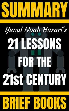 Summary: Yuval Noah Harari's 21 Lessons for the 21st Century
