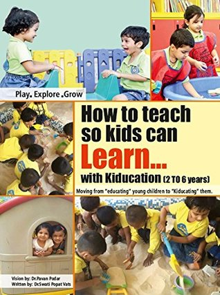 How to teach so kids can learn....with Kiducation (2 to 6 years)