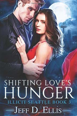 Shifting Love's Hunger (Illicit Seattle Book 3)