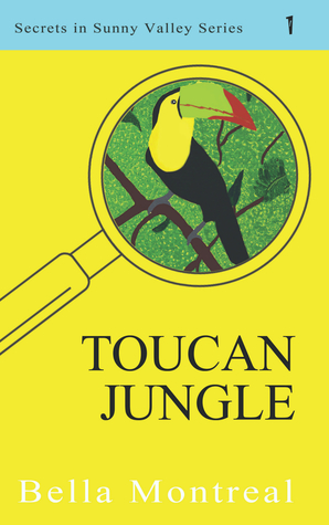 Toucan Jungle (Secrets in Sunny Valley, #1)