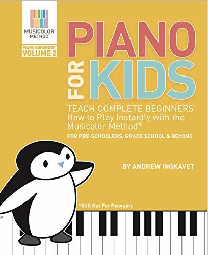 Piano For Kids Volume 2: Teach complete beginners how to play piano instantly with the Musicolor Method (Musicolor Method Songbook)