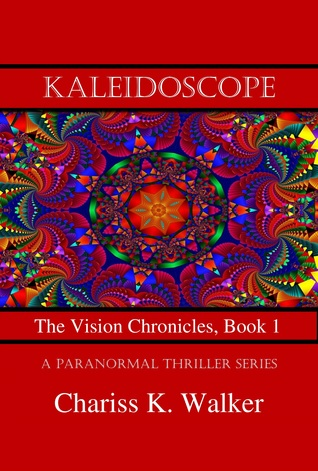 Kaleidoscope (The Vision Chronicles, #1)