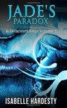 Jade's Paradox: Becoming Fairy Queen (Delacourt Saga) (Volume 3)