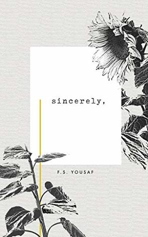 Sincerely, by F.S. Yousaf
