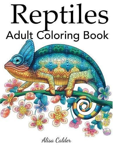 Reptiles Adult Coloring Book (Animal Coloring Books)