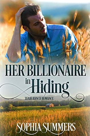 Her-Billionaire-in-Hiding-Texas-Ranch-Romance-Book-3-by-Sophia-Summers